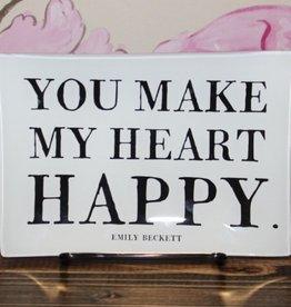 Ben's Garden You Make My Heart So Happy Tray - 4x6