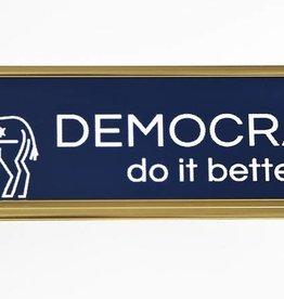 He Said, She Said Democrats Do It Better Name Plate