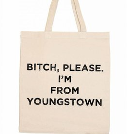 Retrospect Group Bitch Please I'm From Youngstown Canvas Tote