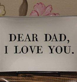 """Ben's Garden """"Dear Dad, I Love You"""" Decoupage Tray"""