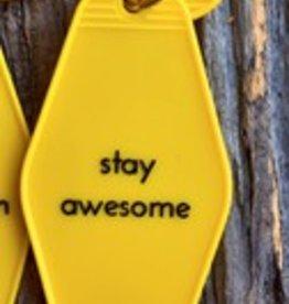 He Said, She Said Stay Awesome Key Tag