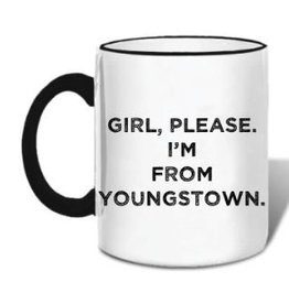 Retrospect Group Girl Please I'm From Youngstown Mug
