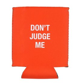 Say What Don't Judge Me Koozie