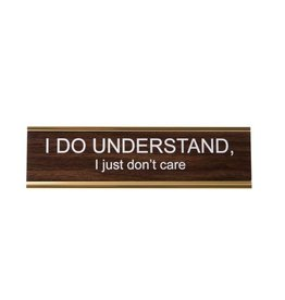 He Said, She Said I Do Understand, I Just Don't Care Name Plate
