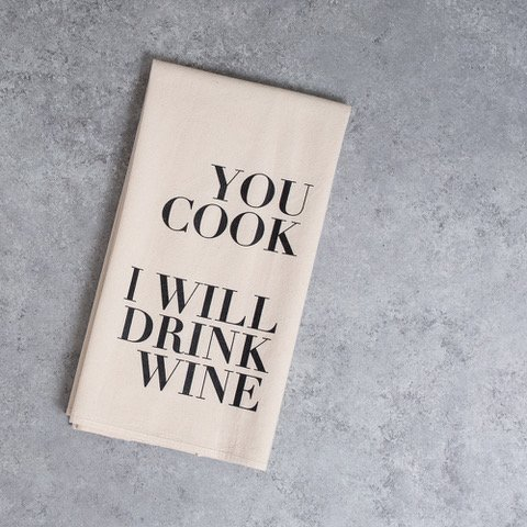 FR & Co You Cook I Will Drink Wine Tea Towel