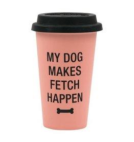 Say What My Dog Makes Fetch Happen Thermal Mug