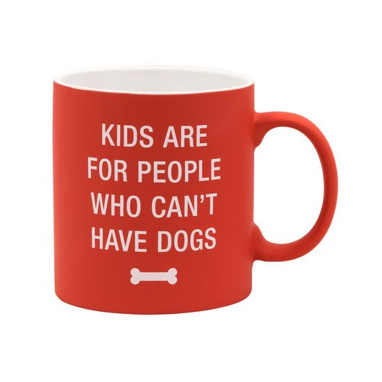 Say What Can't Have Dogs Mug
