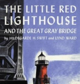 Houghton Mifflin Harcourt The Little Red Lighthouse and The Great Gray Bridge By Hildegarde H. Swift and Lynd Ward  Hardcover
