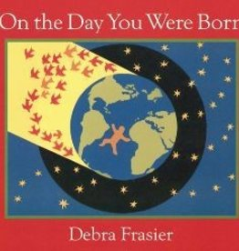 On the Day You Were Born by Debra Frasier Board Book