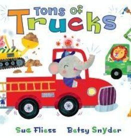Tons of Trucks by Sue Fliess and Betsy Snyder Flap Board Book