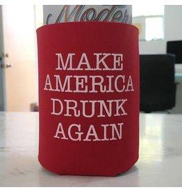 Make America Drunk Again coozie