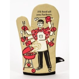 Blue Q OVEN MITT - I'LL FEED ALL YOU FUCKERS