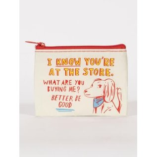 Blue Q Coin Purse - I know you're at the store