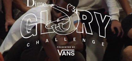 Vans Shoes & Dime Mtl Present the Glory Challenge (Extended Dime Edit)