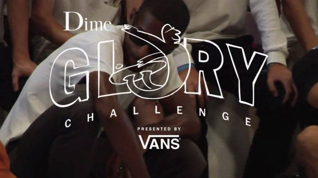 Vans Shoes & Dime Mtl Present the Glory Challenge (Extended Dime Edit)