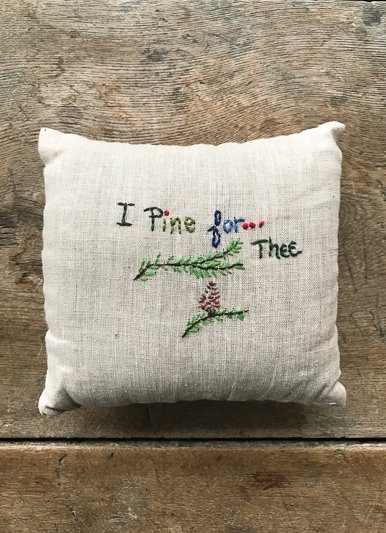 Lori Hall Locally Made I Pine For Thee Balsam Filled Pillows