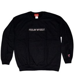 Thizz Thizz Feelin Myself Crewneck