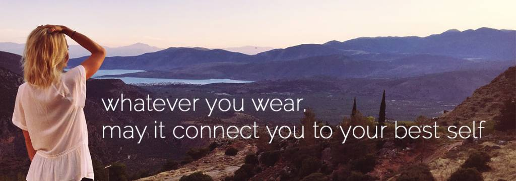 whatever you wear, may it connect you to your best self