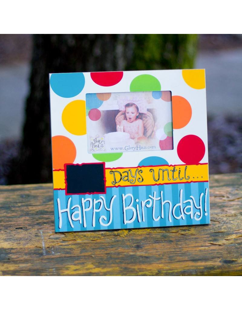 DAYS UNTIL HAPPY BIRTHDAY FRAME - Gifts and More