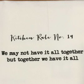 TINA LABADINI KITCHEN RULE #19 TOWEL