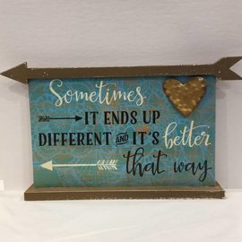 Sometimes it ends up Better Wood Sign