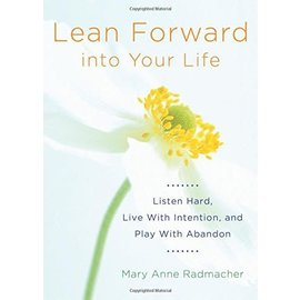 Lean Forward Into Your Life