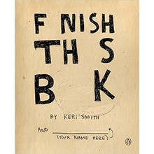 Wreck This Journal: Finish This Book