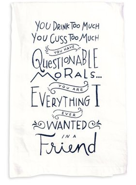 Drink Too Much Morals Towel
