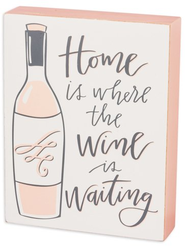 Home Is Where The Wine Is Waiting Box Sign
