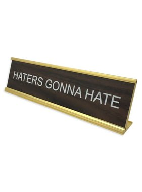 Haters Gonna Hate Desk Plate