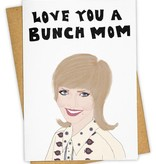 Greeting Card, Love You A Bunch Mom