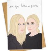 Greeting Card, Love Ya Like A Sister