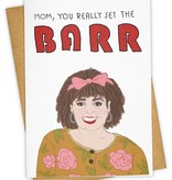 Greeting Card, Mom You Really Set The Barr
