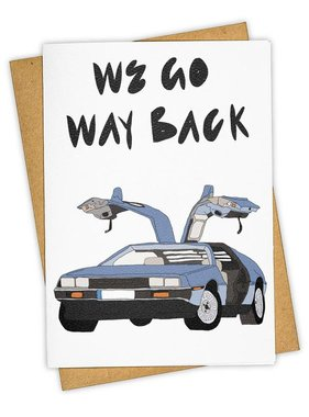 Greeting Card, We Go Way Back
