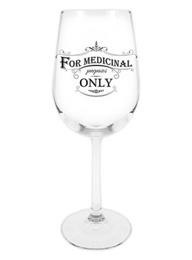 For Medicinal Purposes Only Wine Glass