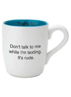 Don't Talk To Me While I'm Texting Mug