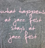 What Happens at Jazzfest Tee