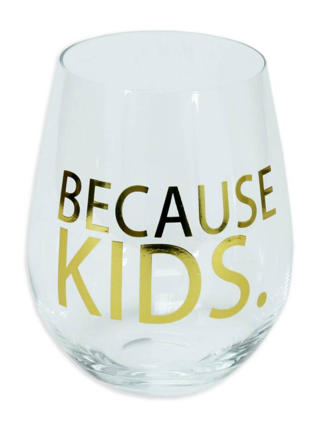 Because Kids Stemless Wine Glass