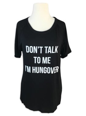 Don't Talk To Me I'm Hungover Tee