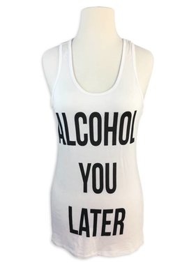 Alcohol You Later Tank