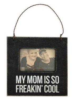 My Mom Is So Freakin' Cool Mini Frame