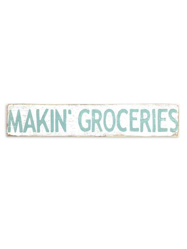 Home Malone Makin' Groceries Wooden Sign