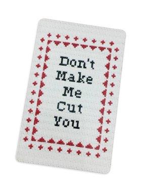Don't Make Me Cut You Magnet