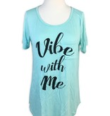 Vibe With Me Tee