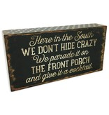 We Don't Hide Crazy Box Sign