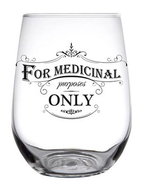 For Medicinal Purposes Stemless Wine Glass