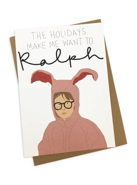 The Holidays Make Me Want To Ralph Greeting Card