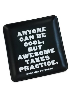 Anyone Can Be Cool Trinket Tray