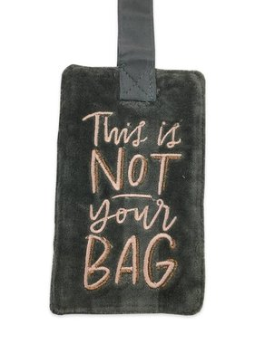 Not Your Bag Luggage Tag