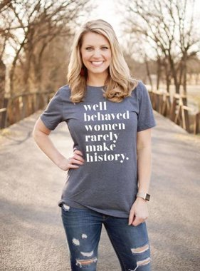 Well Behaved Women Tee